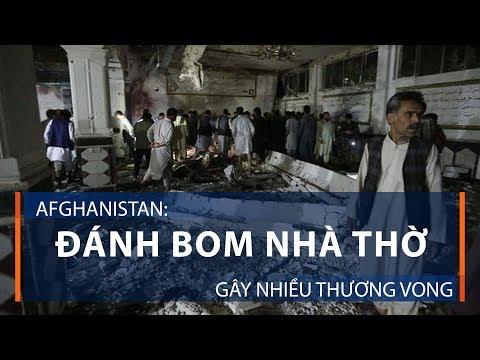 Afghanistan: đánh bom nhà thờ gây nhiều thương vong | VTC1 - Thời lượng: 30 giây.