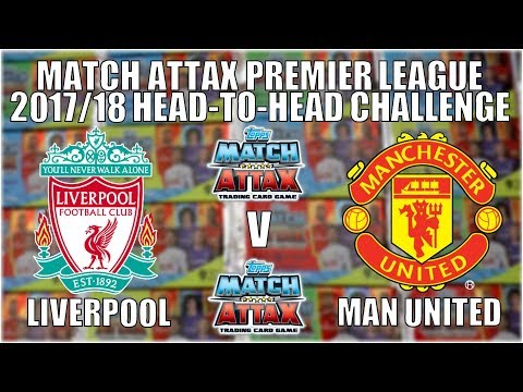 LIVERPOOL V MAN UNITED | Topps Match Attax 2017/18 | HEAD-TO-HEAD CHALLENGE!