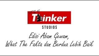 Video Life At Thinker: Edisi Abam Gewam, What The Fakta dan Berdua Lebih Baik MP3, 3GP, MP4, WEBM, AVI, FLV Juli 2018