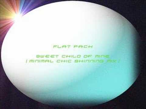 Flat Pack – Sweet child of mine (Minimal Chic Shinning mix)