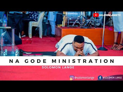 NAGODE Live ministration by SOLOMON LANGE