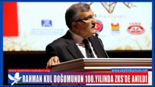 RahmanKul Han Doğumunun 100  Yılında ZKS'de anıldı