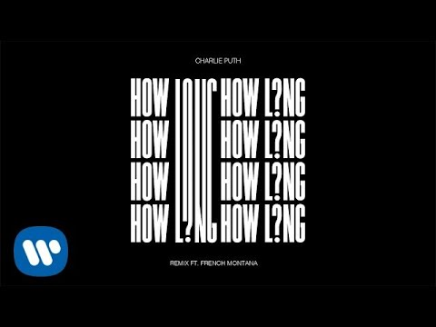 Charlie Puth - How Long (Remix Feat. French Montana) [Official Audio]