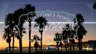 Video Nicola Fasano & Patrich Vs Tiesto - 75 Brazil BOOM (H4CKED) MP3, 3GP, MP4, WEBM, AVI, FLV Juli 2018