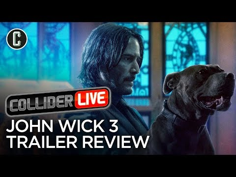 John Wick: Chapter 3 Trailer Review - Collider Live #97