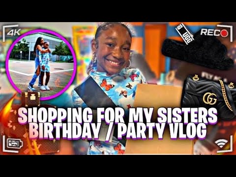 SHOPPING FOR MY SISTERS BIRTHDAY // PARTY VLOG