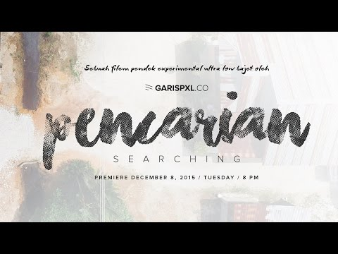 Pencarian ( Searching ) I The Short Film