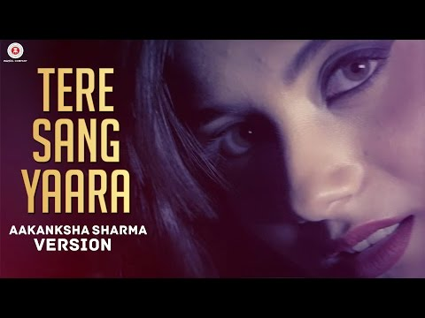 Video Tere Sang Yaara - Aakanksha Sharma Version | Rustom | Akshay Kumar & Ileana D'cruz download in MP3, 3GP, MP4, WEBM, AVI, FLV January 2017