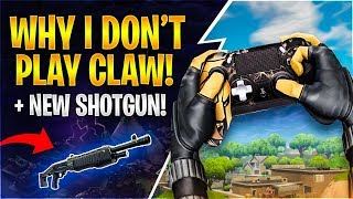WHY I DON'T PLAY CLAW + NEW SHOTGUN! (Fortnite Battle Royale)