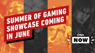 IGN Announces 'Summer of Gaming' Showcase for June - IGN Now by IGN