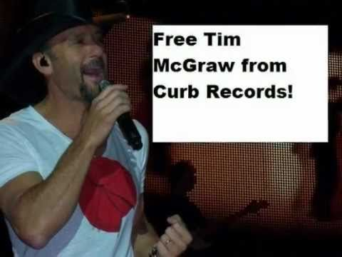 TIm McGraw:  Release Me Curb records...showing love and support to Tim McGraw