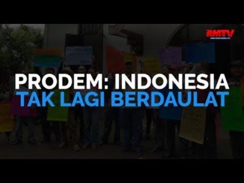 ProDEM: Indonesia Tak Lagi Berdaulat