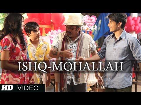 Ishq Mohallah Full Video Song | Chashme Baddoor | Ali Zafar, Siddharth | Wajid, Mika Singh