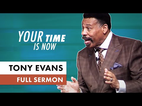 Your Time Is Now - Tony Evans
