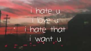 I Hate you,I Love you  Lyrics Gnash Ft Olivia O'Brien Video