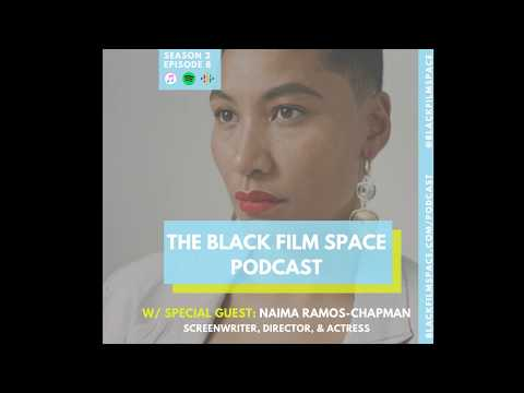 S2 EP8 Naima Ramos-Chapman (On experimental filmmaking) - The Black Film Space Podcast