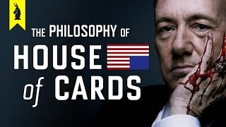 Video The Philosophy of House of Cards –Wisecrack Edition MP3, 3GP, MP4, WEBM, AVI, FLV November 2018
