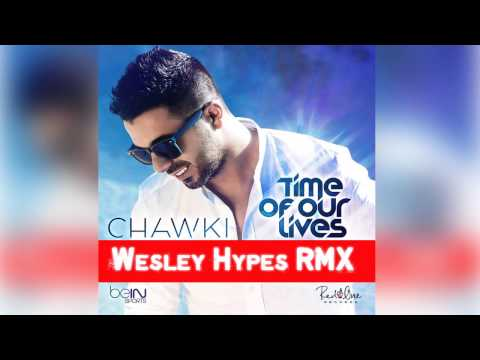 Chawki - Time Of Our Lives (Wesley Hypes Remix) | شوقي