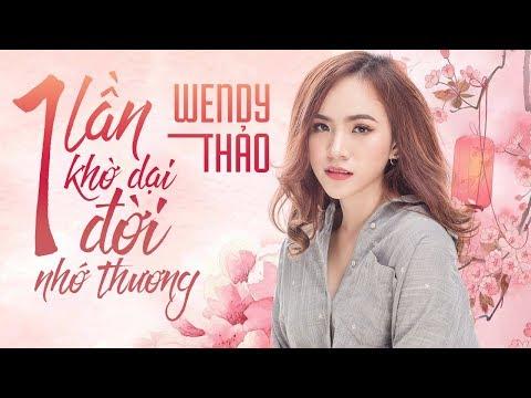 Wendy Thảo 2018 - Album Một Lần Khờ Dại Một Đời Nhớ Thương - LK Nhạc Trẻ Hay Nhất Wendy Thảo 2018 - Thời lượng: 1:04:03.