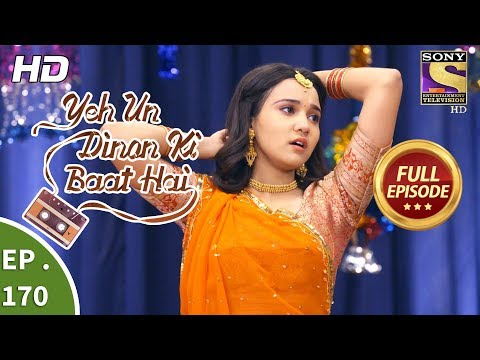 Yeh Un Dinon Ki Baat Hai - Ep 170 - Full Episode - 30th April, 2018