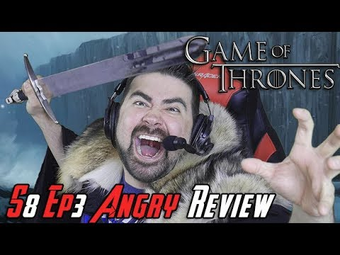 Game of Thrones Season 8 Ep. 3 - Angry Review!
