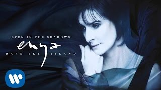 Enya - Even In The Shadows (Static Video)Listen to a preview of Enya's album 'Dark Sky Island' iTunes: http://po.st/iDSIdlx ¦ Amazon: http://po.st/aDSIdlxFollow Enya on:http://enya.com/https://www.facebook.com/officialenya/https://twitter.com/official_enyahttps://instagram.com/official_enya/Join the community: unity.enya.com