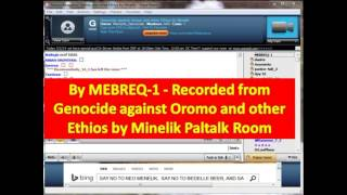 By MEBREQ-1 - Recorded From Genocide Against Oromo And Other Ethios By Minelik Paltalk Room