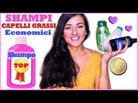 I MIGLIORI SHAMPOO ECONOMICI per CAPELLI GRASSI, da SUPERMERCATO!!!