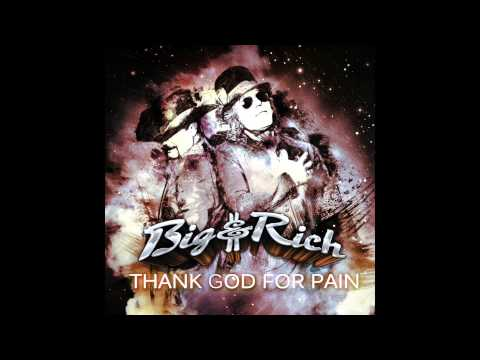 Big & Rich - Thank God For Pain (Audio)
