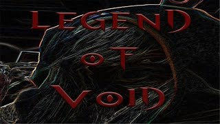 The Legend of Void[spook warning]