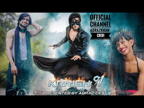 abraz khan91| Krrish 91 | Team ck91 | abrazkhan