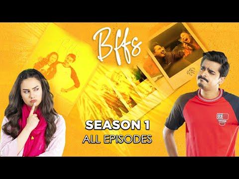 BFF's | Season 1 | Full Episodes | Web Series Maskharay