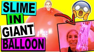 MAKING SLIME IN A GIANT BALLOON CHALLENGE!! (DON'T TRY THIS!)
