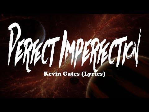 Kevin Gates - Perfect Imperfection (Lyrics)