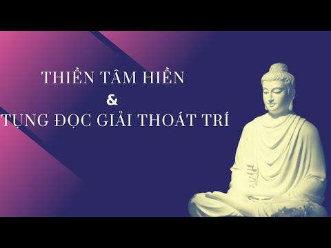Thiền Tâm Hiền và Tụng Đọc Giải Thoát Trí   Linh Quy Pháp Ấn