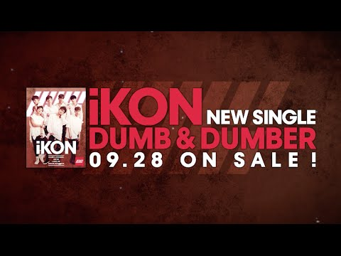 iKON - DUMB & DUMBER (JP Trailer)