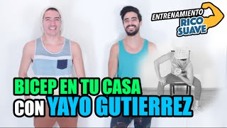 Bicep en tu casa con Yayo Gutiérrez // Entrenamiento RicoSuave // BerthOH!