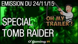 Oh my trailer ! du 24/11/15 - Spécial Tomb Raider