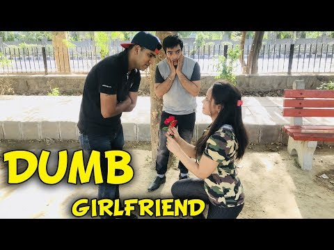 Dumb Girlfriend  || Yogesh Kathuria