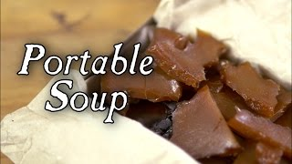 Portable soup is a meat broth that is condensed to solid form. It was a very common ration/survival food in the 18th century, and it can be used as a wonderful ...