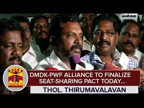 DMDK-PWF-Alliance-to-finalize-Seat-Sharing-Pact-Today--Thol-Thirumavalavan--Thanthi-TV