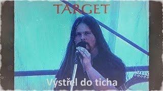 Video TARGET   Šternberk   Výstřel do ticha   1999