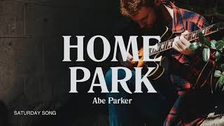 Video Abe Parker - Saturday Song [Official Audio] MP3, 3GP, MP4, WEBM, AVI, FLV Maret 2018