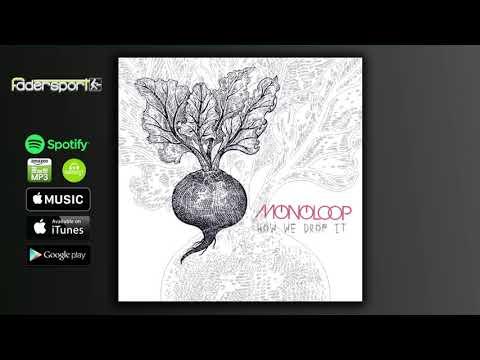 MONOLOOP - How We Drop It (EDIT)