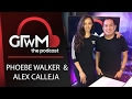 GTWM S05E003 - Phoebe Walker and Alex Calleja on feeling secluded!