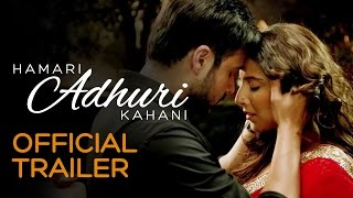Hamari Adhuri Kahani - Official Trailer