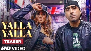 "We present to you song teaser of the latest upcoming Punjabi song ""Yalla Yalla"", the song is composed by Dr. Zeus and penned by Miraya, additional lyrics are by Marshall Sehgal & Mohammed Alawadh.___Enjoy & stay connected with us!► Subscribe to T-Series: http://bit.ly/TSeriesYouTube► Like us on Facebook: https://www.facebook.com/tseriesmusic► Follow us on Twitter: https://twitter.com/tseries► Follow us on Instagram: http://bit.ly/InstagramTseries"