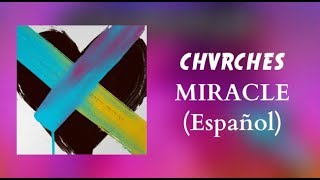 CHVRCHES - Miracle (Español)