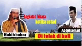 Video Reaksi Habib Bahar  ketika Ust.abdul somad Ditolak di Bali MP3, 3GP, MP4, WEBM, AVI, FLV September 2018