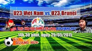 SEA Games 28: U23 Việt Nam Vs U23 Brunei | BLV Quang Huy, sea game,sea games,sea games 28, việt nam brunei, viet nam brunei